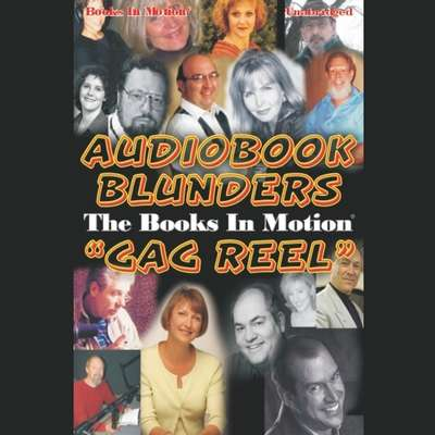 Audiobook Blunders:The Books In Motion Gag reel Audiobook, by various authors