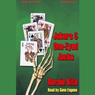Jokers And One-Eyed Jacks Audiobook, by Bernie Kite