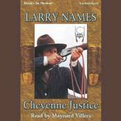 Cheyenne Justice Audiobook, by Larry Names