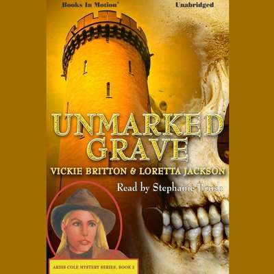 Unmarked Grave Audiobook, by Loretta jackson/Vickie Britton
