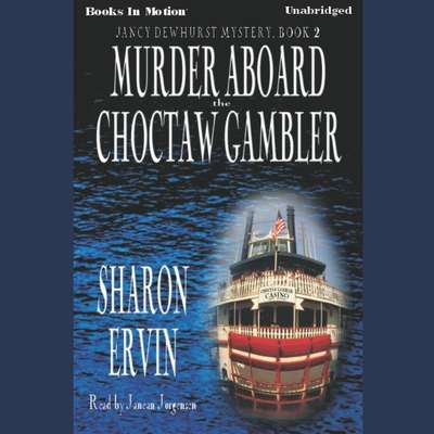 Murder Aboard The Choctaw Gambler Audiobook, by Sharon Ervin