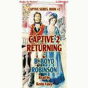 Captive 2 Returning Audiobook, by B.Boyd Robinson