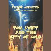 Tom Swift And The City Of Gold Audiobook, by Victor Appleton
