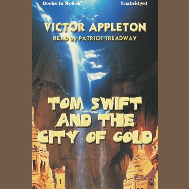 Printable Tom Swift And The City Of Gold Audiobook Cover Art