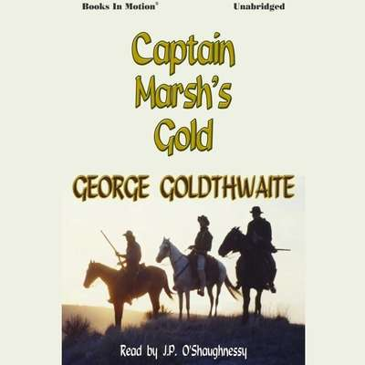 Captain Marshs Gold Audiobook, by George Goldthwaite
