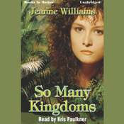 So Many Kingdoms Audiobook, by Jeanne Williams