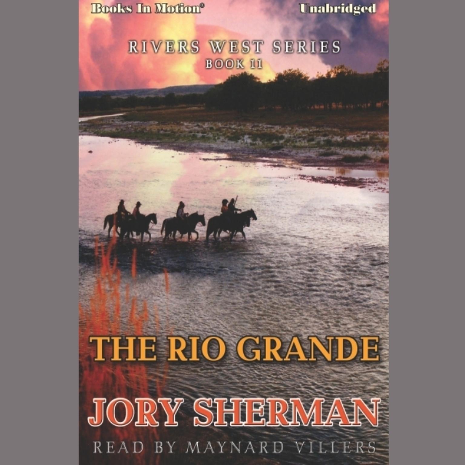 The Rio Grande Audiobook, by Jory Sherman