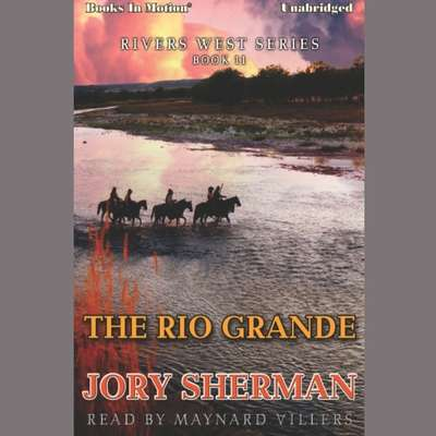 The Rio Grande Audiobook, by Jory Sherman