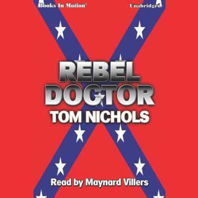 Rebel Doctor Audiobook, by Tom P. Nichols