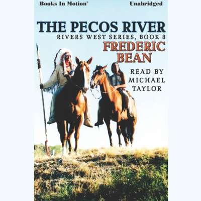 The Pecos River Audiobook, by Frederic Bean