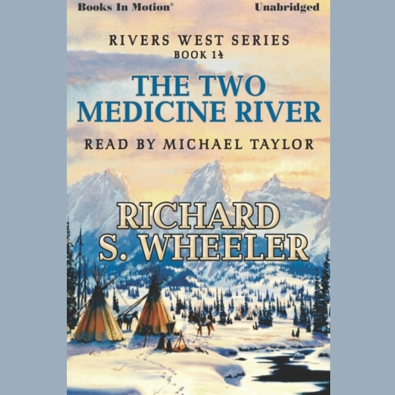 Printable The Two Medicine River Audiobook Cover Art