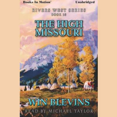 The High Missouri Audiobook, by Win Blevins