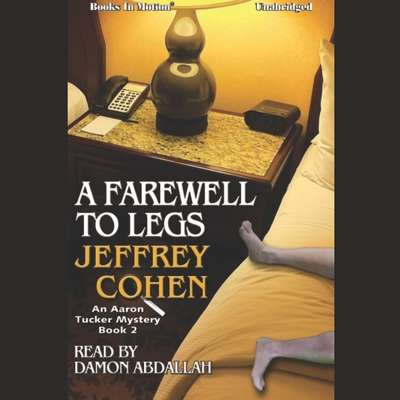 A Farewell To Legs Audiobook, by Jeffery Cohen