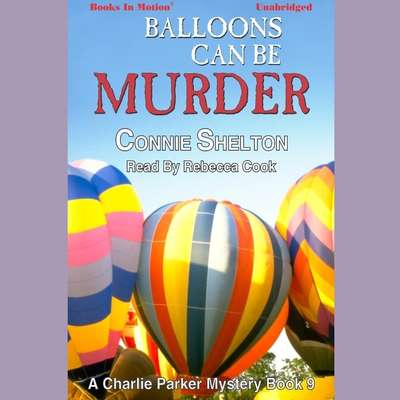 Balloons Can Be Murder Audiobook, by Connie Shelton