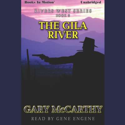 The Gila River Audiobook, by Gary McCarthy