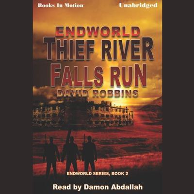 Endworld: Thief River Falls Run Audiobook, by David Robbins