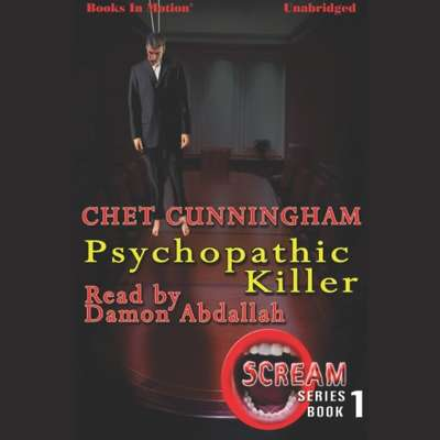 Psychopathic Killer Audiobook, by Chet Cunningham