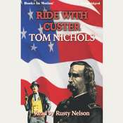 Ride With Custer Audiobook, by Tom P. Nichols