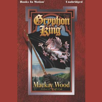 Gryphon King Audiobook, by Mackay Wood