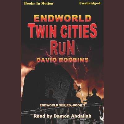 Endworld: Twin Cities Run Audiobook, by David Robbins