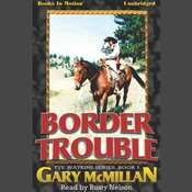 Border Trouble Audiobook, by Gary McCarthy