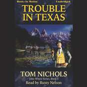 Trouble in Texas Audiobook, by Tom Nichols