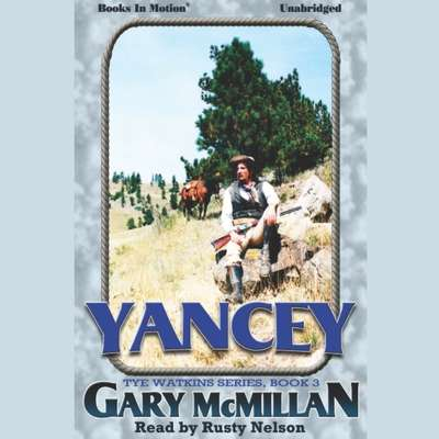 Yancey Audiobook, by Gary McMillan