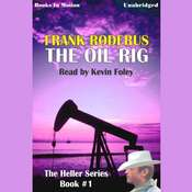 The Oil Rig Audiobook, by Frank Roderus