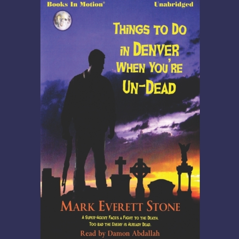 Printable Things To Do In Denver When You're Un-Dead Audiobook Cover Art