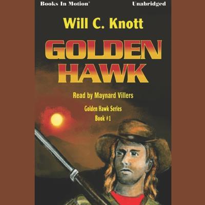 Golden Hawk Audiobook, by Will C. Knott