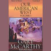 Our American West -1 Audiobook, by Gary McCarthy
