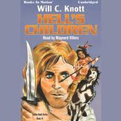 Hells Children Audiobook, by Will C. Knott