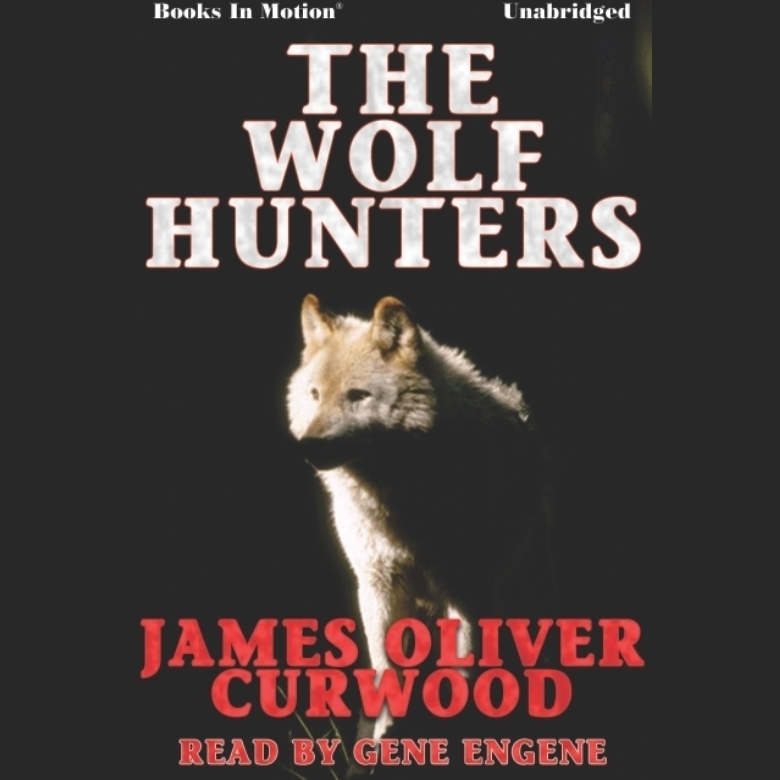 Printable The Wolf Hunters Audiobook Cover Art