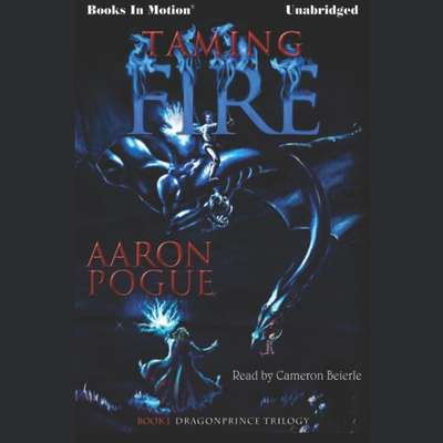 Taming Fire Audiobook, by Aaron Pogue