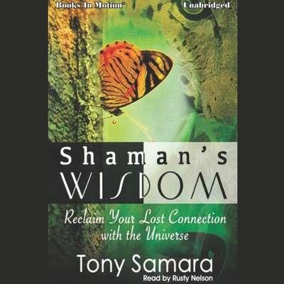 Shamans Wisdom Audiobook, by Tony Samara