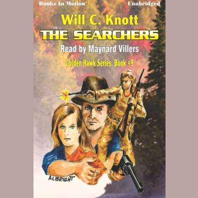The Searchers Audiobook, by Will C. Knott