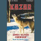 Kazan Audiobook, by James Oliver Curwood