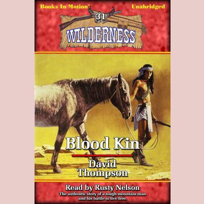 Blood Kin Audiobook, by David Thompson
