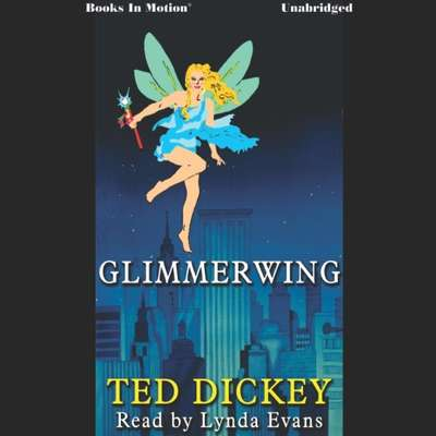 Glimmerwing Audiobook, by Ted Dickey