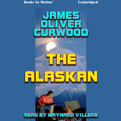 The Alaskan Audiobook, by James Oliver Curwood