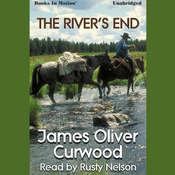 The Rivers End Audiobook, by James Oliver Curwood