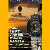 Tom Swift And His Wizard Camera Audiobook, by Victor Appleton