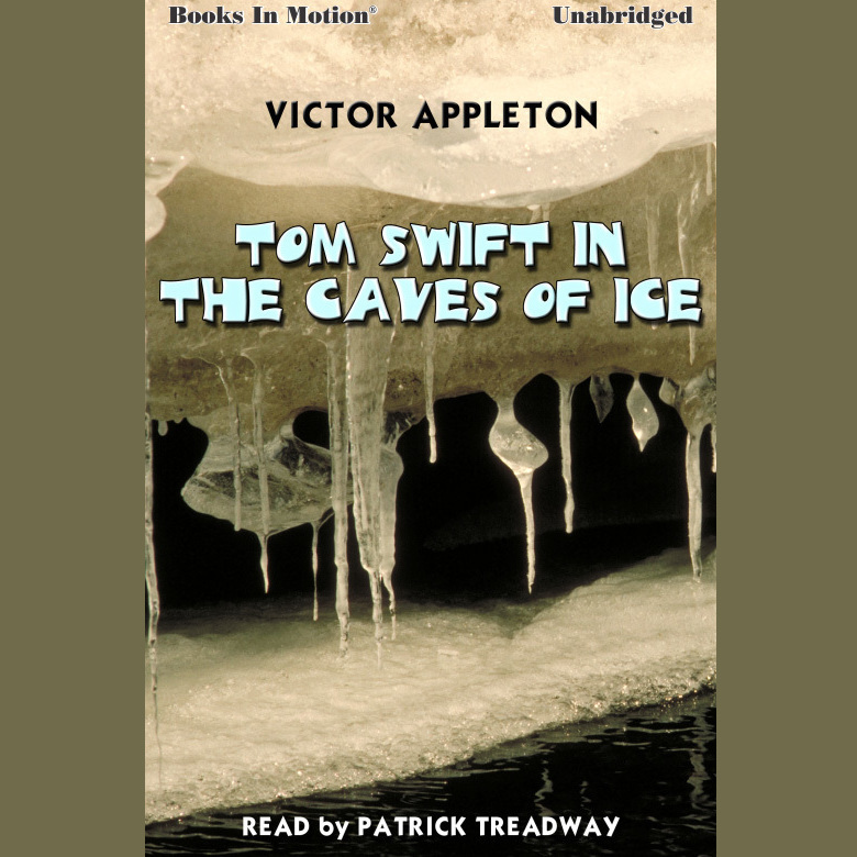 Printable Tom Swift In The Caves of Ice Audiobook Cover Art