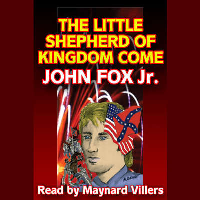 The Little Shepherd of Kingdom Come Audiobook, by John Fox JR