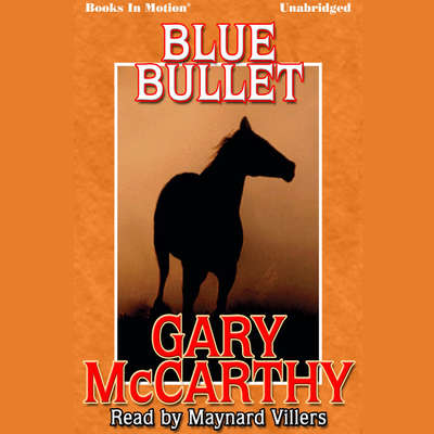 Blue Bullet Audiobook, by Gary McCarthy