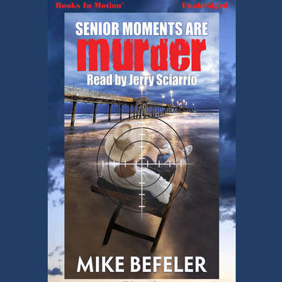 Senior Moments Are Murder Audiobook, by Mike Befeler
