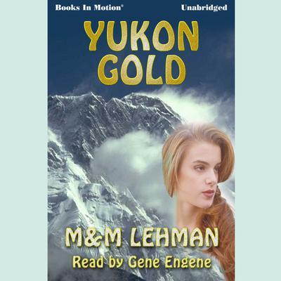 Yukon Gold Audiobook, by M & M Lehman