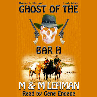 Ghost of the Bar H Audiobook, by M & M Lehman