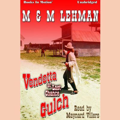 Vendetta at Last Chance Gulch Audiobook, by M & M Lehman