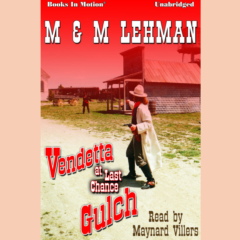 Printable Vendetta at Last Chance Gulch Audiobook Cover Art